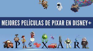 Las Mejores películas de Pixar en Disney Plus